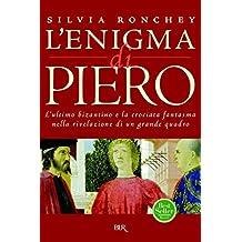 L'enigma di Piero: L'ultimo bizantino e la crociata fantasma nella rivelazione del grande quadro