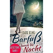 Affections 1: Barfuß durch die Nacht: Liebesroman