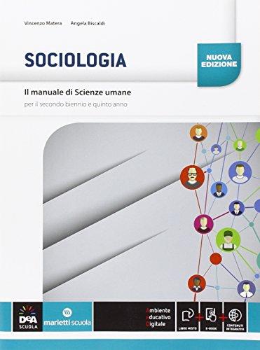 Il manuale di scienze umane. Sociologia. Per il triennio delle Scuole superiori. Con e-book. Con espansione online