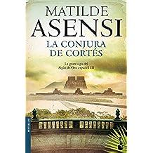 La conjura de Cortés (Biblioteca Matilde Asensi)