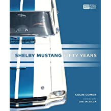 Shelby Mustang: Fifty Years