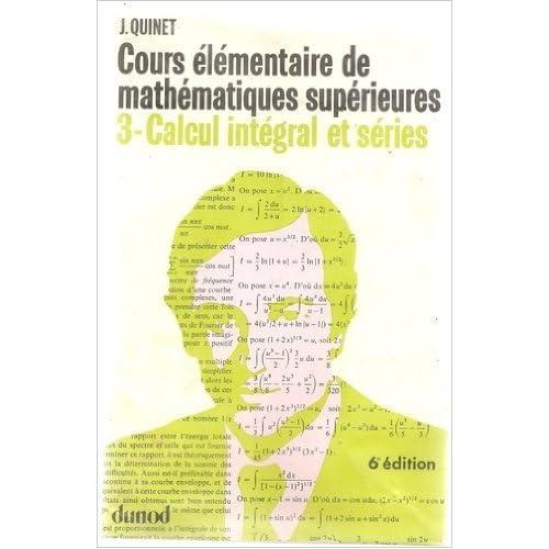 Cours élémentaire de mathématiques supérieures... Tome 3 : Calcul intégral et séries