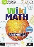 Wiki math. Aritmetica-Geometria. Per la Scuola media. Con e-book. Con espansione online: 1