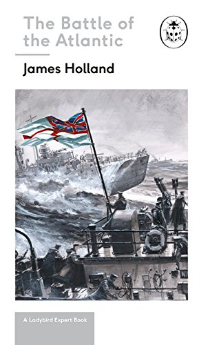 Battle of the Atlantic: Book 3 of the Ladybird Expert History of the Second World War (The Ladybird Expert Series)