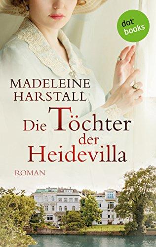 Buchseite und Rezensionen zu 'Die Töchter der Heidevilla: Roman' von Madeleine Harstall