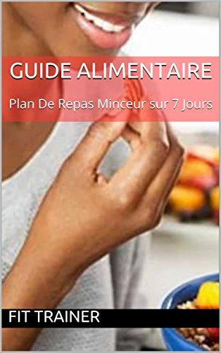 GUIDE ALIMENTAIRE : Plan De Repas Minceur sur 7 Jours