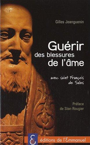 Guérir des blessures de l âme par Gilles Jeanguenin