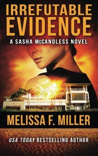 Irrefutable Evidence (Sasha McCandless Legal Thriller) (Volume 7) by Melissa F. Miller (2015-01-04)