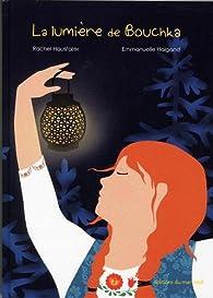 La lumière de Bouchka par Rachel Hausfater