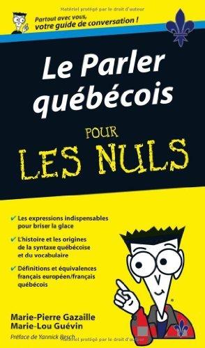 Le parler qubcois pour les Nuls de Marie-Pierre Gazaille (29 octobre 2009) Broch
