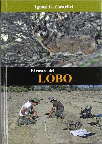 Descargar Libro El Rastro del lobo (Ciencia para todos) de Ignasi Gómez Castelví