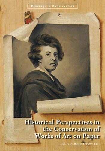 Historical Perspectives in the Conservation of Works of Art on Paper (Readings in Conservation) por Ellis