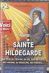 Sainte Hildegarde, docteur de l'Eglise.