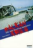 Balkankrieg: Zehn Jahre Zerstörung Jugoslawiens (Edition Brennpunkt Osteuropa) - Hannes Hofbauer