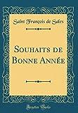 Telecharger Livres Souhaits de Bonne Annee Classic Reprint (PDF,EPUB,MOBI) gratuits en Francaise