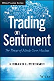 Trading on Sentiment: The Power of Minds Over Markets (Wiley Finance Editions)