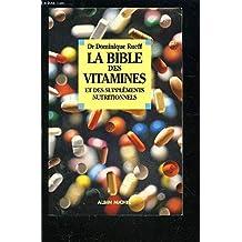 La Bible des vitamines et des suppléments nutritionnels