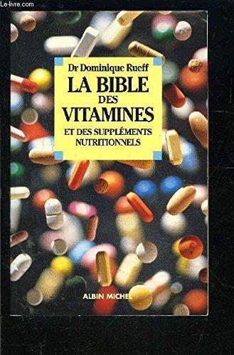 La Bible des vitamines et des supplments nutritionnels
