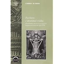 Escritura e identidad criollas: Modalidades Discursivas En La Prosa Hispanoamericana Del Siglo XVII (Portada Hispanica)
