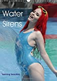 Water Sirens - bathing beauties (Wall Calendar 2017 DIN A3 Portrait): cute and sexy models playing around with water (Monthly calendar, 14 pages )