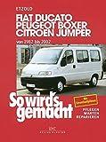 Produkt-Bild: Fiat Ducato/Peugeot Boxer/Citroen Jumper: von 1982 bis 2002, So wird's gemacht - Band 100