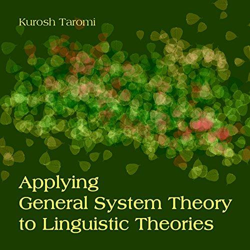 Applying General System Theory to Linguistic Theories (English Edition) por Kurosh Taromi