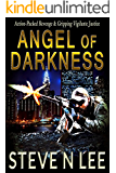 Angel of Darkness: Action-Packed Revenge & Gripping Vigilante Justice (Angel of Darkness Thriller, Noir & Hardboiled Crime Fiction Book 2) (English Edition)