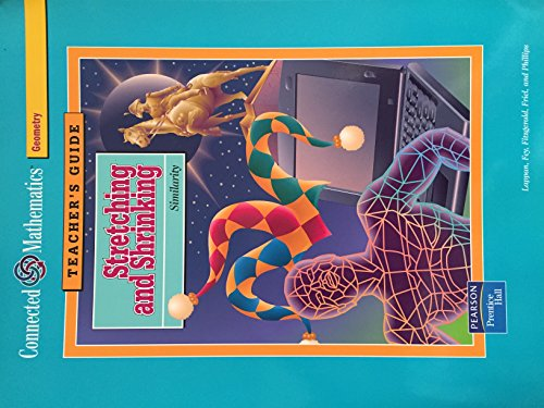 Connected Mathematics Stretching and Shrinking Teacher's Guide Geometry 2004 Grade 7
