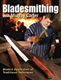 Image de Bladesmithing with Murray Carter: Modern Application of Traditional Techniques