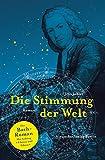 Die Stimmung der Welt: Der Bach-Roman. Mit Anhang: Fakten und Fiktion