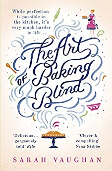 The Art of Baking Blind by [Vaughan, Sarah]