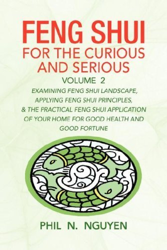 Feng Shui For The Curious and Serious Volume 2 by Phil N. Nguyen (2008-03-24)