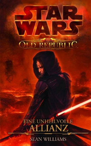 Star Wars The Old Republic, Band 1: Eine unheilvolle Allianz