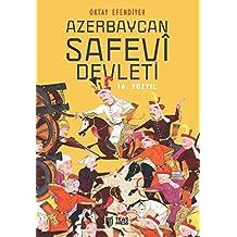 Azerbaycan Safevi Devleti 16. Yüzyıl: Şah İsmail - Alevi - Kızılbaş - Şii