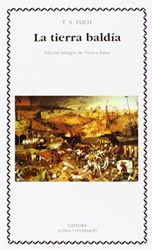 La tierra baldía (Letras Universales) por T. S. Eliot