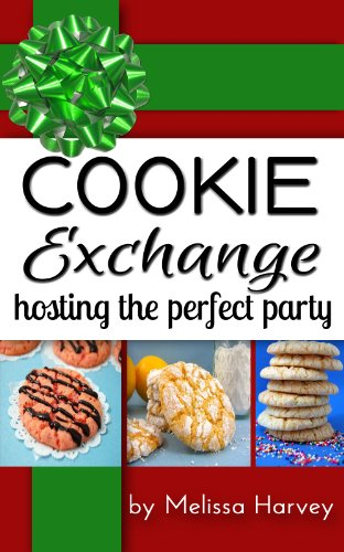 Cookie Exchange: Hosting the Perfect Party (English Edition)
