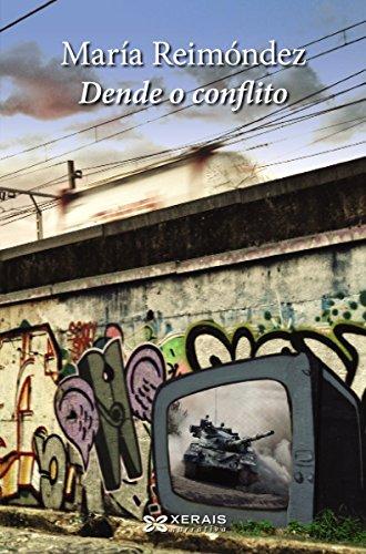 Dende o conflito (Edición Literaria - Narrativa E-Book) (Galician Edition) por María Reimóndez