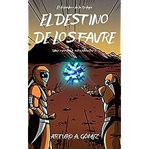 EL DESTINO DE LOS FAVRE: Los Hermanos Favre desencadenarán todo su poder para ayudar a la NASA a combatir una invasión alienígena (Las Increíbles Aventuras ... Favre: dos jóvenes superhéroes nº 3)