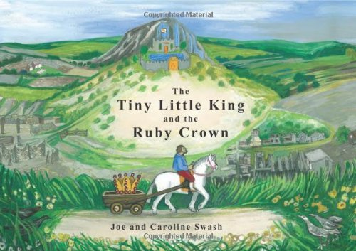 The Tiny Little King and the Ruby Crown Kings Crown Ruby