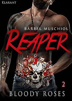 Reaper. Bloody Roses 2 (Motorcycle Club ) von [Muschiol, Bärbel]