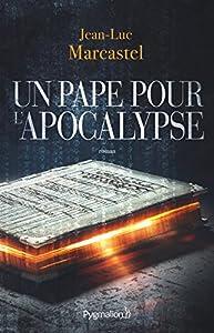 """Afficher """"Un pape pour l'Apocalypse"""""""