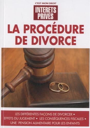 La procédure de divorce: Les différentes façons de divorcer. Effets du jugement. Les conséquences fiscales. Une pension alimentaire pour les enfants.