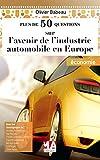 Plus de 50 questions sur l'avenir de l'industrie automobile en Europe