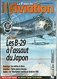 Juin 1944 les B 29 à l'assaut du Japon - Les maitres du Waco - Les Beaufighter enrolés par Israel en 1948 - Duel historique de Joseph Frantz