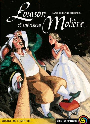 Louison et monsieur Molière par Marie-Christine Helgerson