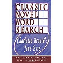 Classic Novel Word Search - Charlotte Bronte's Jane Eyre: 38 Chapters, 38 Puzzles: Volume 4