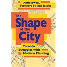 The Shape of the City: Toronto Struggles with Modern Planning (Heritage)