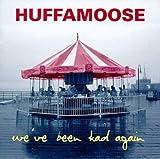 Songtexte von Huffamoose - We've Been Had Again