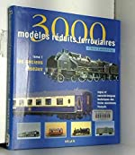 3000 modèles réduits ferroviaires, tome 1 - Les Anciens réseaux de Lamming