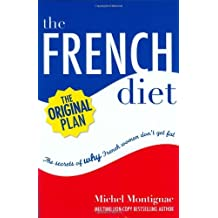 The French Diet: Why French Women Don't Get Fat by Michel Montignac (2005-04-25)
